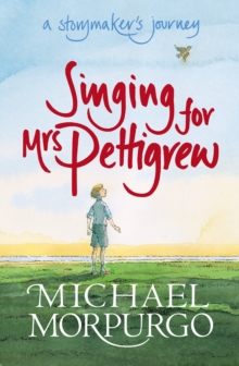 Singing for Mrs Pettigrew: A Storymaker's Journey, Paperback / softback Book