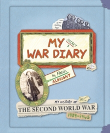 My Secret War Diary, by Flossie Albright, Hardback Book