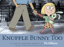 Knuffle Bunny Too : A Case of Mistaken Identity, Paperback / softback Book