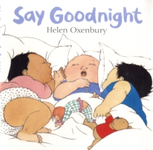 Say Goodnight : A First Book for Babies, Board book Book