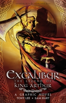 Excalibur: The Legend of King Arthur, Paperback / softback Book