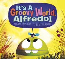 It's a Groovy World, Alfredo!, Hardback Book