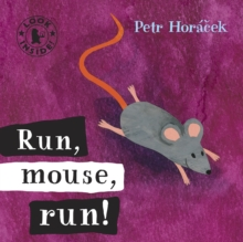 Run, Mouse, Run!, Board book Book