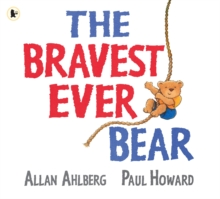 The Bravest Ever Bear, Paperback Book
