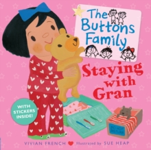 The Buttons Family: Staying with Gran, Paperback / softback Book