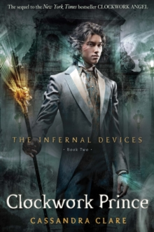 The Infernal Devices 2: Clockwork Prince, Paperback Book