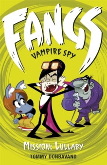 Fangs Vampire Spy Book 6: Mission: Lullaby, Paperback Book