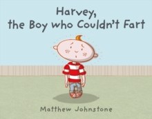 Harvey, the Boy Who Couldn't Fart, Hardback Book