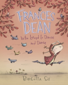 Frances Dean Who Loved to Dance and Dance, Hardback Book