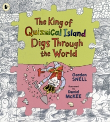 The King of Quizzical Island Digs Through the World, Paperback Book