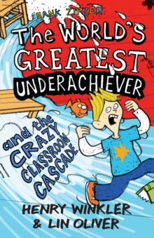 Hank Zipzer 1: The World's Greatest Underachiever and the Crazy Classroom Cascade, Paperback Book