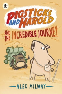 Pigsticks and Harold and the Incredible Journey, Paperback / softback Book