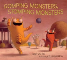 Romping Monsters, Stomping Monsters, Hardback Book