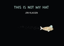 This Is Not My Hat, Hardback Book
