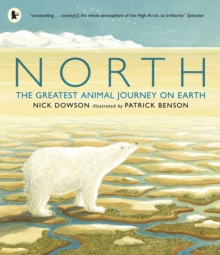 North: The Greatest Animal Journey on Earth, Paperback Book