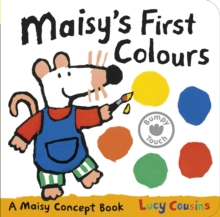 Maisy's First Colours : A Maisy Concept Book, Board book Book