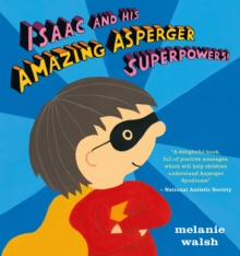 Isaac and His Amazing Asperger Superpowers!, Hardback Book