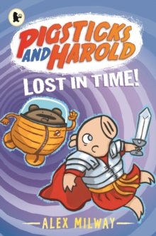 Pigsticks and Harold Lost in Time!, Paperback Book