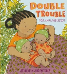 Double Trouble for Anna Hibiscus!, Hardback Book