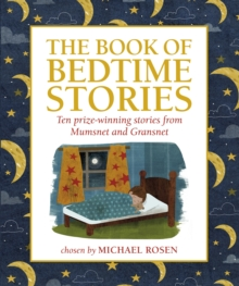 The Book of Bedtime Stories: Ten Prize-winning Stories from Mumsnet and Gransnet, Hardback Book