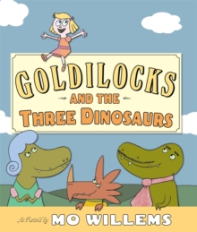 Goldilocks and the Three Dinosaurs, Hardback Book