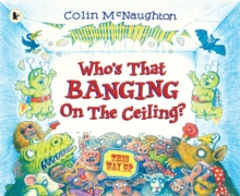 Who's That Banging on the Ceiling?, Paperback Book