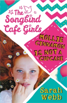 Mollie Cinnamon Is Not a Cupcake (The Songbird Cafe Girls 1), Paperback Book