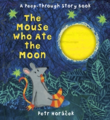 The Mouse Who Ate the Moon, Hardback Book
