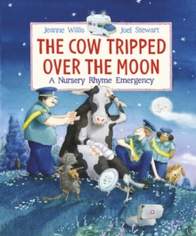 The Cow Tripped Over the Moon : A Nursery Rhyme Emergency, Hardback Book