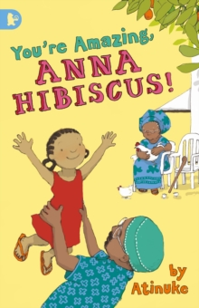 You're Amazing, Anna Hibiscus!, Paperback / softback Book