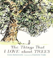 The Things That I LOVE about TREES, Hardback Book