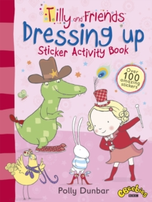 Tilly and Friends: Dressing Up Sticker Activity Book, Paperback / softback Book