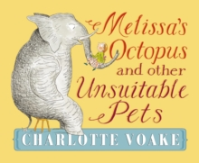 Melissa's Octopus and Other Unsuitable Pets, Hardback Book