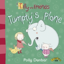Tilly and Friends: Tumpty's Plane, Paperback / softback Book