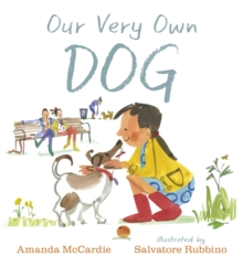 Our Very Own Dog : Taking Care of Your First Pet, Hardback Book