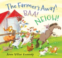 The Farmer's Away! Baa! Neigh!, Hardback Book