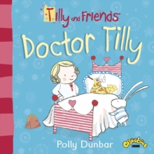 Tilly and Friends: Doctor Tilly, Paperback / softback Book