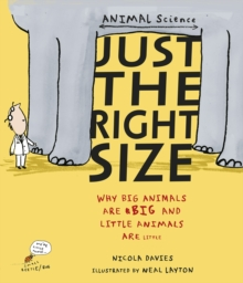 Just the Right Size : Why Big Animals Are Big and Little Animals Are Little, Paperback Book
