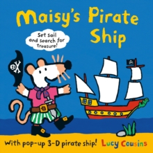Maisy's Pirate Ship : A Pop-up-and-Play Book, Hardback Book