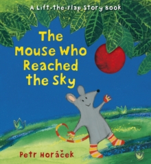 The Mouse Who Reached the Sky, Hardback Book