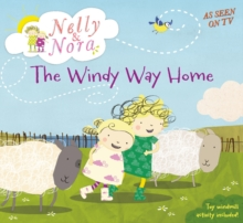 Nelly and Nora: The Windy Way Home, Paperback Book