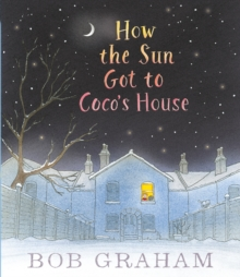 How the Sun Got to Coco's House, Hardback Book