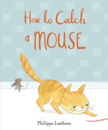How to Catch a Mouse, Hardback Book