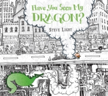 Have You Seen My Dragon?, Paperback Book