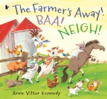 The Farmer's Away! Baa! Neigh!, Paperback Book