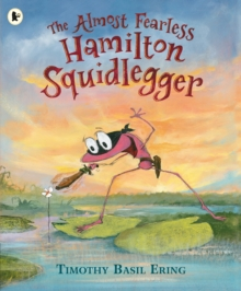 The Almost Fearless Hamilton Squidlegger, Paperback Book