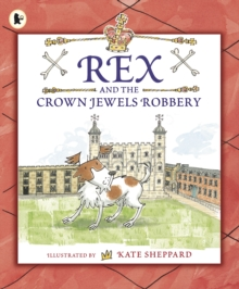 Rex and the Crown Jewels Robbery, Paperback Book