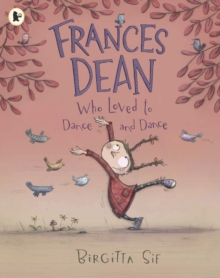 Frances Dean Who Loved to Dance and Dance, Paperback Book