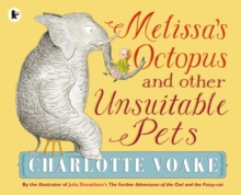Melissa's Octopus and Other Unsuitable Pets, Paperback / softback Book