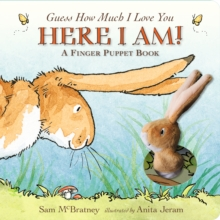 Guess How Much I Love You: Here I Am A Finger Puppet Book : Here I Am! A Finger Puppet Book, Board book Book